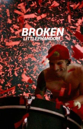 Broken // Josh Dun x Reader