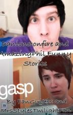 Danisnotonfire and AmazingPhil Funny Stories by IronicallyYoloing
