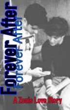 Forever After (Zouis Fanfiction) by One_Direction_Ladsx