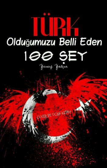 Türk Olduğumuzu Belli Eden 100 Şey
