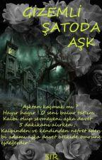 GİZEMLİ ŞATODA AŞK by DesNil2016