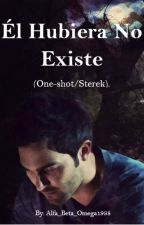 Él hubiera no existe (One-shot/Sterek) by Alfa_Beta_Omega1988