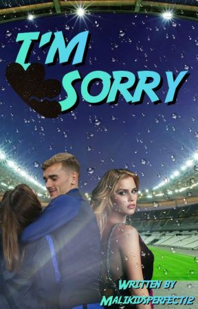 I'm Sorry [Terminé] by MalikidsPerfect12