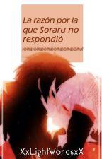 La razón por la que Soraru no respondió... by XxLightWordsxX