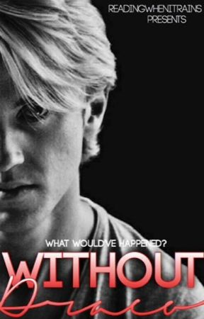 Without Draco [Harry Potter] by readingwhenitrains