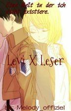 Eine Welt in der ich nicht Existiere || Levi x Leser by Heart_for_FanFiction