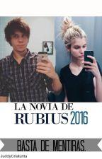 La novia de El Rubius 2016. BASTA DE MENTIRAS-Nuria Wine. #Wattys2016 by Juddy_criaturita