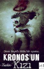 Kronos' un Kızı | Ilk melezin hikayesi | Percy Jackson FanFiction by -Taskin-