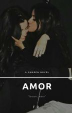 amor ; camren by camilaspuppy