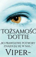 Tożsamość Dottie [WOLNO PISANE] by Viper-