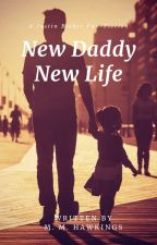 New Daddy, New Life (Justin Bieber fan-fiction) by Kidoshie