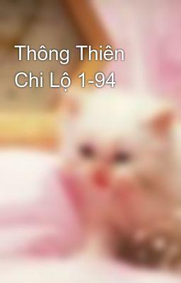 Thông Thiên Chi Lộ 1-94