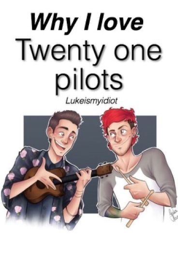 Why I love Twenty one pilots ✔️