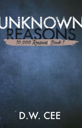 Unknown Reasons (10,000 Reasons Book 1) by DWCee1
