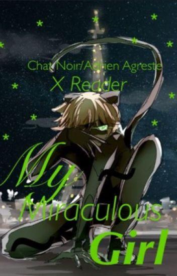 My Miraculous Girl (ChatNoirXReader)