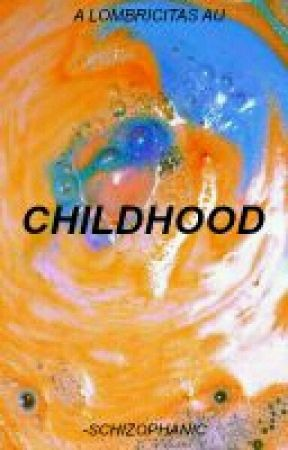 childhood ; au by -schizophanic