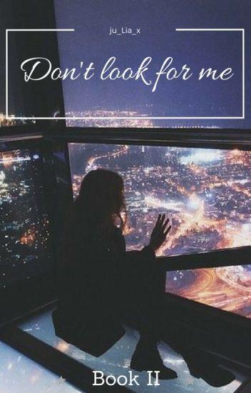Don't look for me ||•Bradley Simpson•|| ZAKOŃCZONE