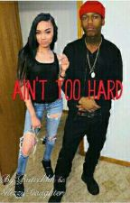 Aint Too Hard by biitcchhh
