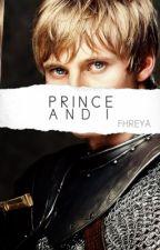 PRINCE AND I   Arthur Pendragon   WATTYS2017 by yannannalays