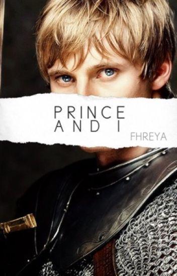 PRINCE AND I | Arthur Pendragon | WATTYS2017