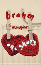 BrOhm Oneshots by foxy123456789