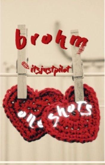 (Mostly Self Harm) BrOhm Oneshots