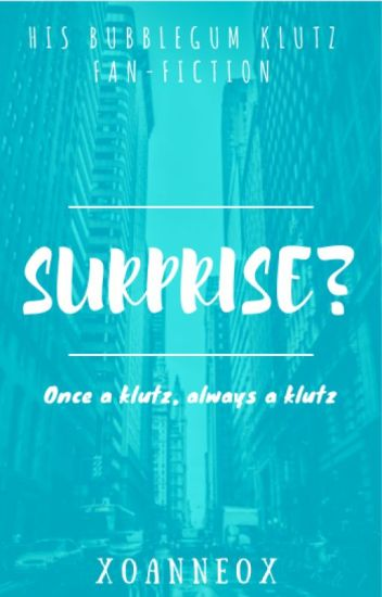 Surprise? - His Bubblegum Klutz Fan-Fiction (now called Pause)