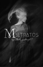 Maltratos  by Bloody_paintergirl17