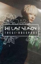 The last season • t.gi by Adespade