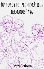 Fushimi y los problemáticos hermanos Yata [Sarumi] [K-Project] by CrazyCaticorn