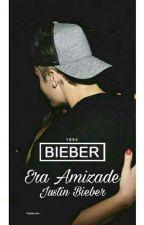 Era Amizade // Justin Bieber by negabieber_