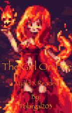 Girl on Fire (Vylad X reader) by Polargal203