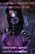 Aphmau and her secrets (fnaf by ILikeTrainssssssssss