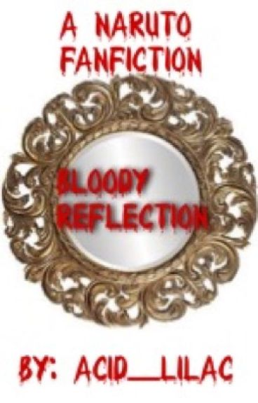 Bloody Reflection (a Naruto fanfic)
