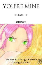 You're Mine. by Origye