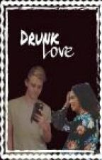 Drunk Love by 123abc8910
