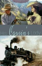 His Cousin's Lady *Big Sky Brides Book 1* by Countrygirlcja