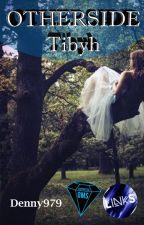 OTHERSIDE-Tibyh by Denny979