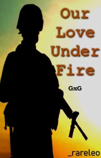 Our Love Under Fire