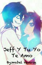Jeff Y Tu Yo Te Amo by mabelreverse76