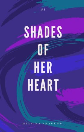 Shades Of Her Heart.  by Melvenah