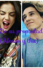 De Su Propiedad(alonso y Tu) by maryvillanelacd9