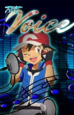 The Voice (An Amourshipping Story) by amourans