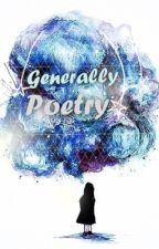 Generally Poetry | #Wattys2016 by leafywasnowhere