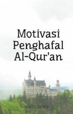 Motivasi Penghafal Al-Qur'an by maazzahra