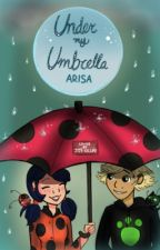 Under my Umbrella | A Miraculous Ladybug One-shot Collection by neverlanded