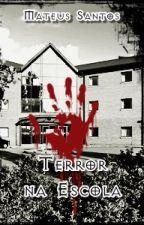 Terror Na Escola: O Inimigo Está Aqui by MateusRxSantos