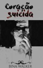 Coração Suicida [HIATUS] by queenrough