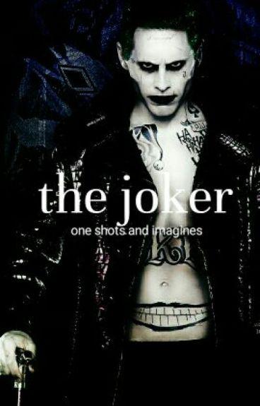 The Joker [one shots/imagines]
