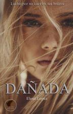 Dañada © by ElenaaL04